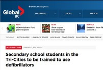 2013-12-03 - Global BC - Secondary school students in the Tri-Cities to be trained to use defibrillators